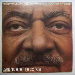 WILSON,Teddy TRIO - Revisits the goodman years