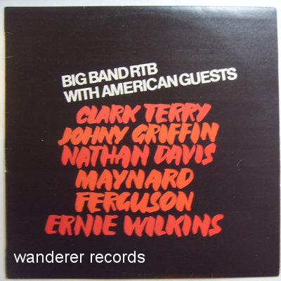 Ernie Wilkins, Clark Terry, Johnny Griffin, Nathan Davis, Maynard Ferguson - Big Band RTB with American guests