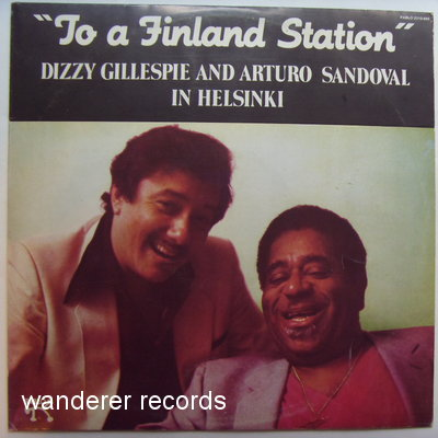 GILLESPIE,Dizzy  And Arturo SANDOVAL - To A Finland Station