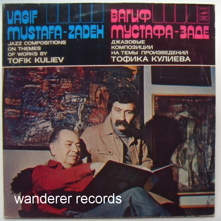 Vagif MUSTAFA-ZADEH - Jazz compositions on themes of works by Tofik Kuliev