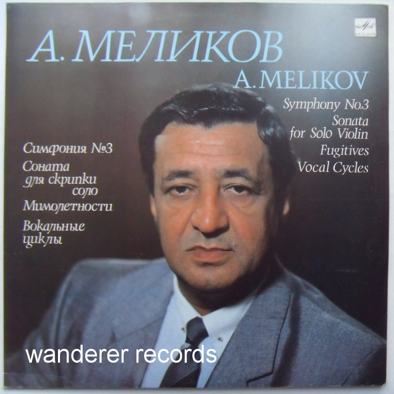 Lev TUSHIN violin, SHAMSIEV, SHELUDYAKOV piano - Melikov (Azerbaijan) Symphony No. 3, Sonata for solo violin, Fugitives for piano, Vocal Cycles.